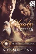 The Hawke and His Keeper ebook by Stormy Glenn