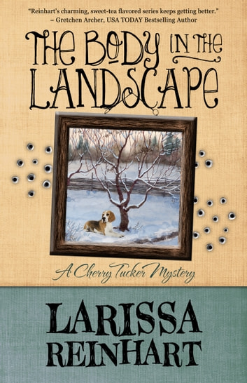 THE BODY IN THE LANDSCAPE ebook by Larissa Reinhart