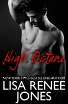 High Octane - Texas Hotzone, #2 ebook by Lisa Renee Jones