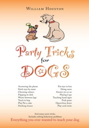 Party Tricks for Dogs ebook by William Houston
