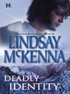 Deadly Identity (Mills & Boon M&B) ebook by Lindsay McKenna