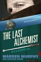 The Last Alchemist - The Destroyer #64 ebook by Warren Murphy, Richard Sapir