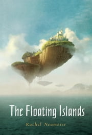 The Floating Islands ebook by Rachel Neumeier