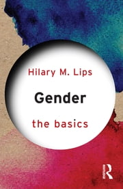 Gender: The Basics ebook by Hilary Lips