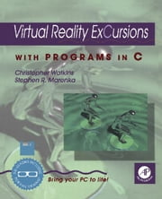 Virtual Reality Excursions with Programs in C ebook by Watkins, Christopher D.