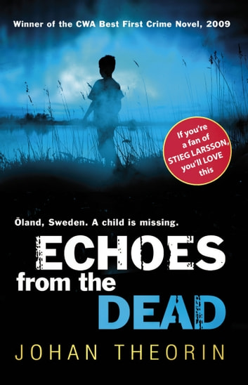 Echoes from the Dead - Oland Quartet series 1 ebook by Johan Theorin