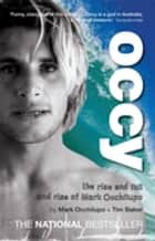 Occy ebook by Mark Occhilupo, Tim Baker