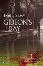 Gideon's Day: (Writing as JJ Marric) ebook by John Creasey