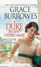 A Duke by Any Other Name eBook by Grace Burrowes