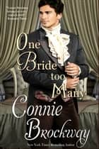 One Bride Too Many - A Regency Novella ebook by Connie Brockway