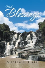 Much Blessings ebook by Sheila E.Hall