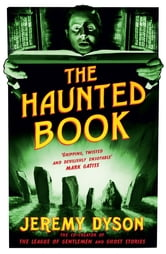 The Haunted Book ebook by Jeremy Dyson