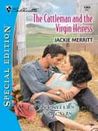 The Cattleman and the Virgin Heiress ebook by Jackie Merritt
