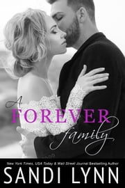 A Forever Family - Forever, #6 ebook by Sandi Lynn