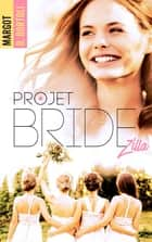 Projet Bridezilla ebook by Margot D. Bortoli