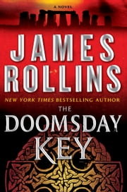 The Doomsday Key - A Sigma Force Novel ebook by James Rollins