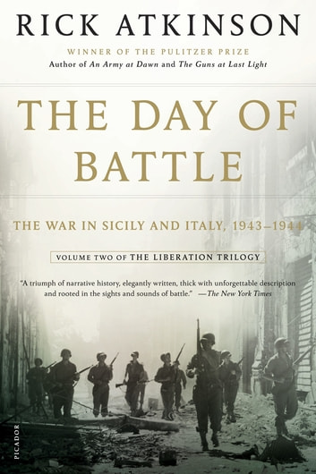 The Day of Battle - The War in Sicily and Italy, 1943-1944 ebook by Rick Atkinson