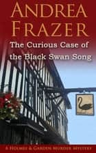 The Curious Case of The Black Swan Song ebook by Andrea Frazer
