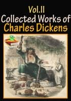 The Collected Works of Charles Dickens (10 Works) Vol.II - (David Copperfield, A Tale of Two Cities, Great Expectations, Hard Times, Plus More!) ebook by Charles Dickens