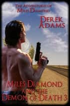 Miles Diamond and the Demon of Death 3 - Book 8 ebook by Derek Adams