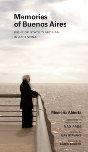 Memories of Buenos Aires - Signs of State Terrorism in Argentina ebook by Max Page,Ilan Stavans,Karen Robert
