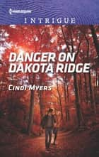 Danger on Dakota Ridge ebook by Cindi Myers