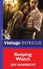 Keeping Watch (Mills & Boon Intrigue) (Shivers, Book 8) ebook by Jan Hambright