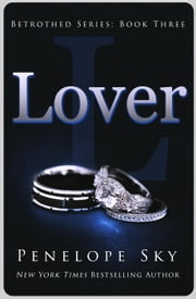 Lover - Betrothed, #3 ebook by Penelope Sky