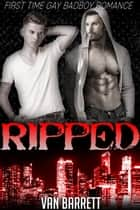 Ripped ebook by Van Barrett