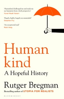 Humankind - A Hopeful History ebook by Rutger Bregman