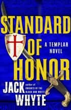 Standard of Honor ebook by Jack Whyte