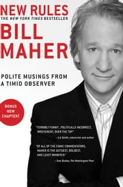 New Rules: Polite Musings from a Timid Observer - Polite Musings from a Timid Observer ebook by Bill Maher
