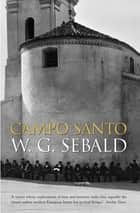 Campo Santo 電子書 by W. G. Sebald, Anthea Bell
