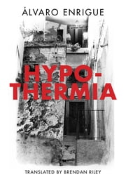 Hypothermia ebook by Alvaro Enrigue,Brendan Riley