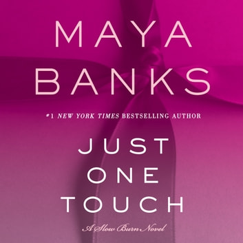 Just One Touch - A Slow Burn Novel audiobook by Maya Banks
