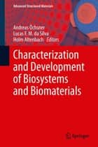 Characterization and Development of Biosystems and Biomaterials ebook by Holm Altenbach, Lucas F. M. da Silva, Andreas Öchsner