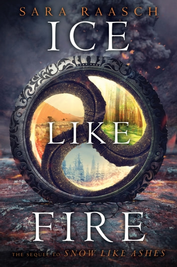 Ice Like Fire eBook by Sara Raasch