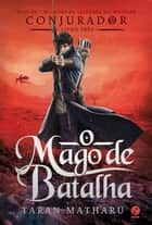 O mago de batalha ebook by Taran Matharu