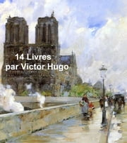 Victor Hugo: 14 books in the original French ebook by Victor Hugo