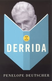 How To Read Derrida ebook by Penelope Deutscher