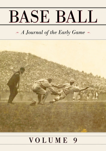 Base Ball: A Journal of the Early Game, Vol. 9 ebook by