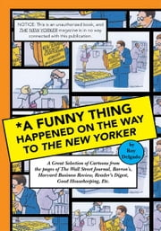 *A Funny Thing Happened On The Way To The New Yorker ebook by Roy Delgado