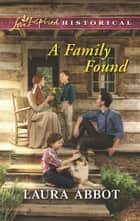 A Family Found - A Single Dad Romance ebook by Laura Abbot