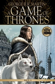 A Game of Thrones: Comic Book, Issue 4 ebook by George R. R. Martin