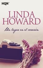 Un lugar en el corazón ebook by Linda Howard