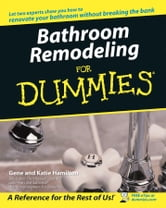 Bathroom Remodeling For Dummies ebook by Gene Hamilton,Katie Hamilton