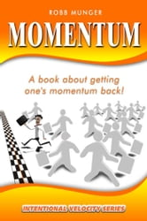 Momentum- Getting One's Momentum Back ebook by Robert Munger