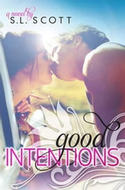 Good Intentions - Welcome to Paradise, #2 ebook by S. L. Scott