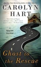 Ghost to the Rescue ebook by Carolyn Hart