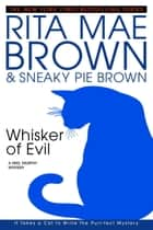 Whisker of Evil - A Mrs. Murphy Mystery ebook by Rita Mae Brown